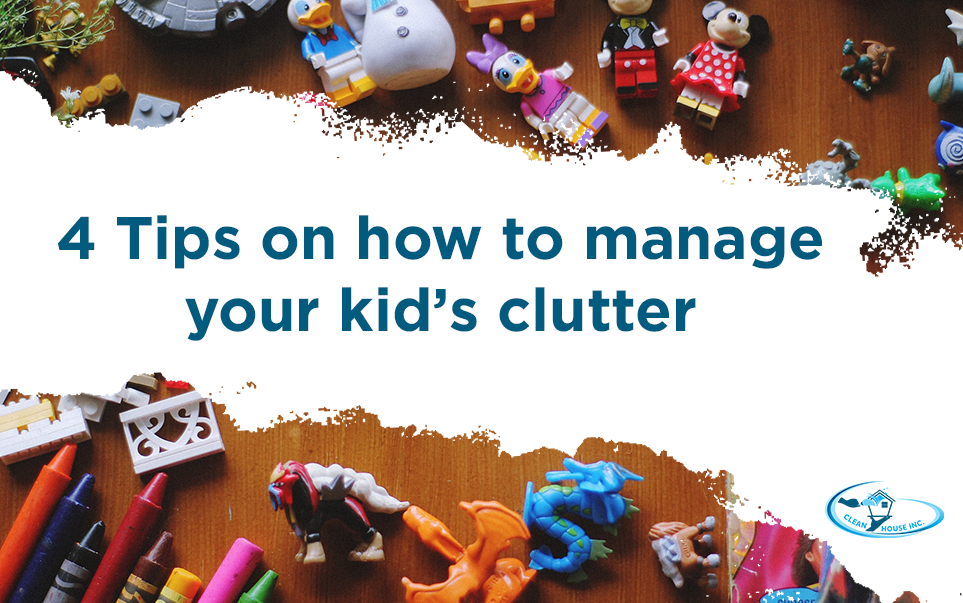 4 Tips on How to Manage your Kid's Clutter