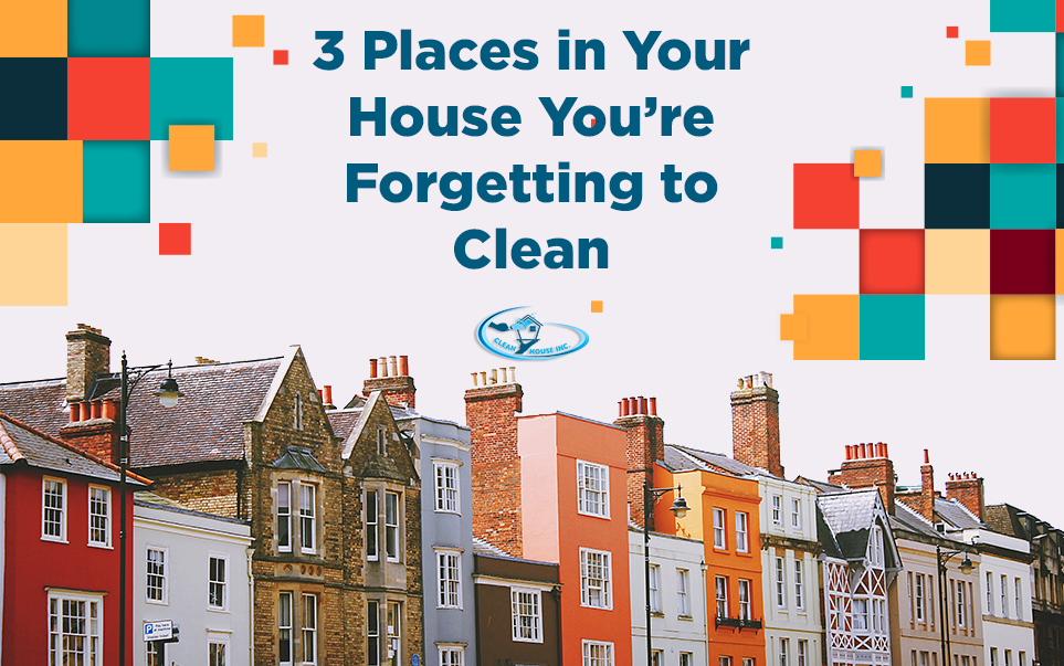 3 Places in Your House You're Forgetting to Clean