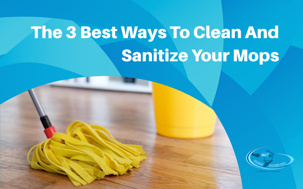 The 3 Best Ways To Clean And Sanitize Your Mops