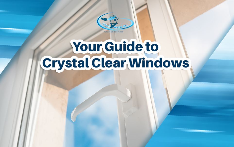 Your Guide to Crystal Clear Windows