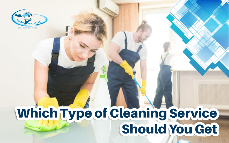 Which Type of Cleaning Service Should You Get