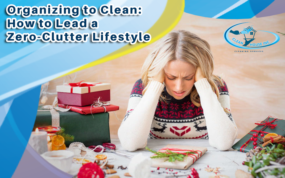 Organizing to Clean: How to Lead a Zero-Clutter Lifestyle