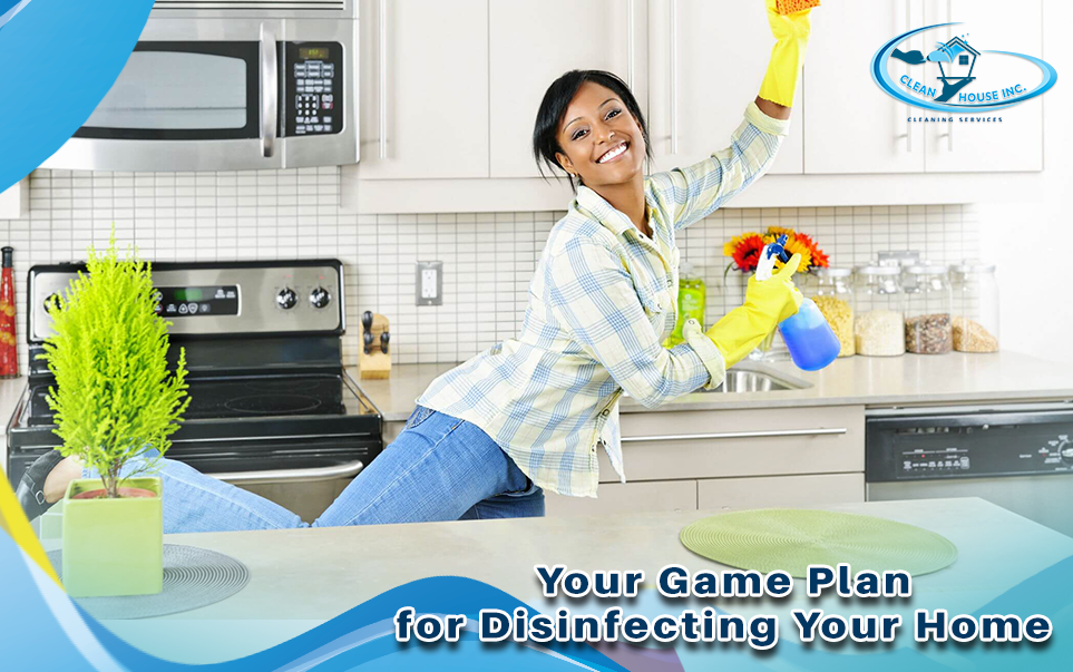 Your Game Plan for Disinfecting Your Home
