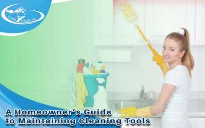 A Homeowner's Guide to Maintaining Cleaning Tools