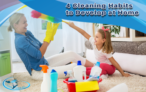4 Cleaning Habits to Develop at Home