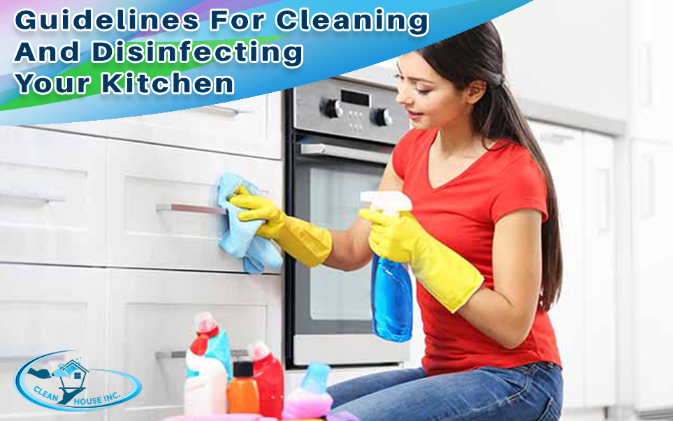 Guidelines For Cleaning And Disinfecting Your Kitchen