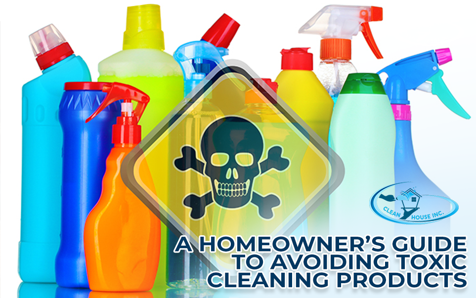 A Homeowner's Guide to Avoiding Toxic Cleaning Products
