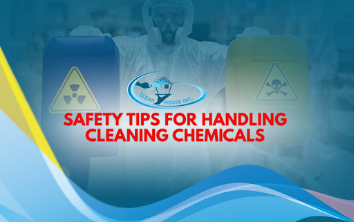 Safety Tips for Handling Cleaning Chemicals