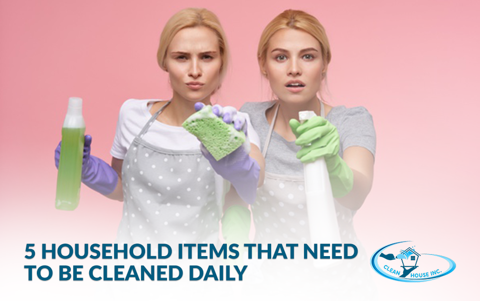 5 Household Items That Need to Be Cleaned Daily